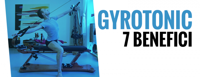 Benefits of Gyrotonic ®